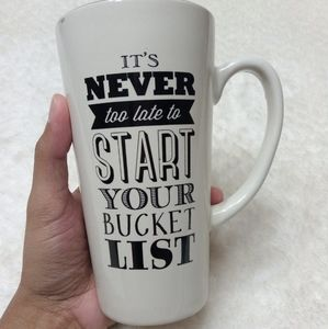 It' Never too late to Start Your Bucket List Mug